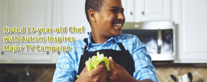 Noted 13-year-old Chef with Autism Inspires Major TV Campaign