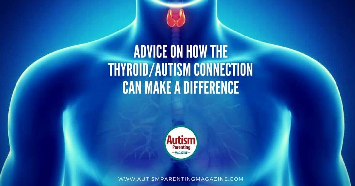 Advice On How Thyroid and Autism Connection Makes A Difference