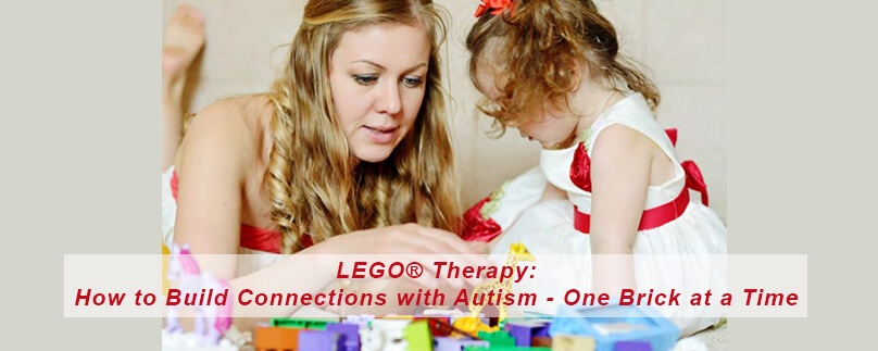 LEGO® Therapy: How to Build Connections with Autism – One Brick at a Time
