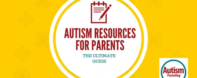 Autism Resources for Parents – The Ultimate New Guide