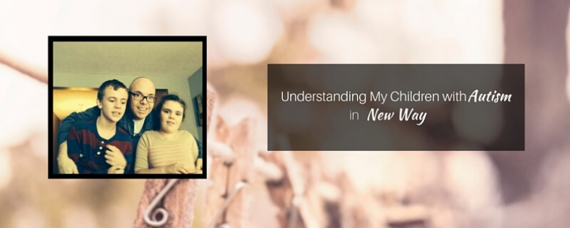 Understanding My Children with Autism in a New Way