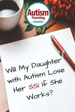 Will-My-Daughter-with-Autism-Lose-Her-SSI-If-She-Works-
