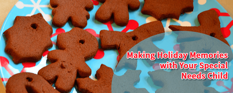 Making Holiday Memories with Your Special Needs Child