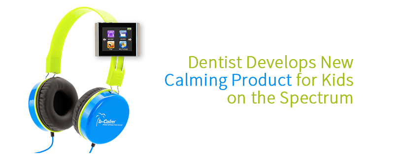 Dentist Develops New Calming Product for Kids on the Spectrum The b-Calm – A Mother's Review