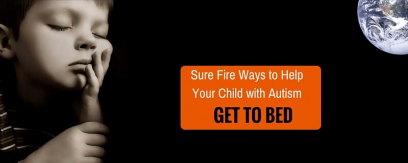 Sure Fire Ways to Help Your ASD Child Go To Bed