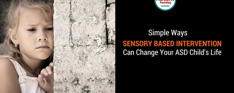 Simple Ways Sensory Based Intervention Can Change Your ASD Child's Life