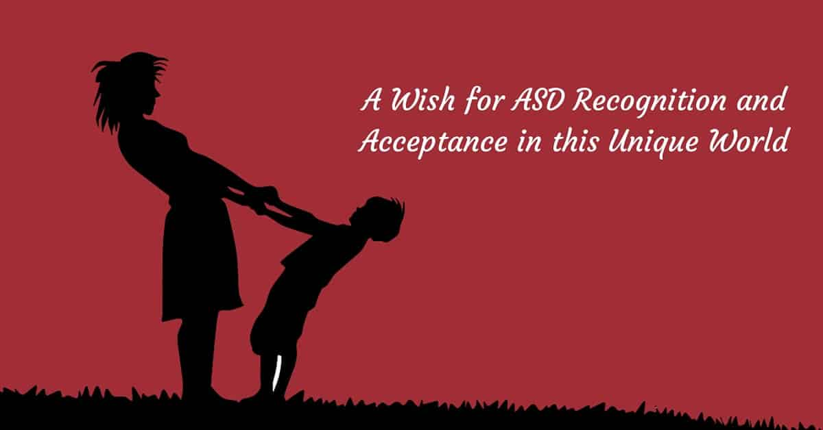 Wishing ASD Recognition and Acceptance