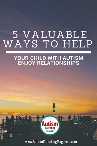 Valuable Ways to Help Your ASD Child Enjoy Relationships