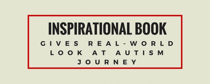Inspirational Book Gives Real-World Look at Autism Journey