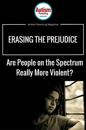 Erasing the Prejudice - Are People on the Spectrum Really More Violent?