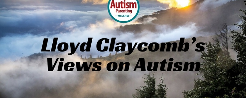 Lloyd Claycomb's Views on Autism