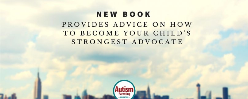 New Book Provides Advice on How to Become Your Child's Strongest Advocate