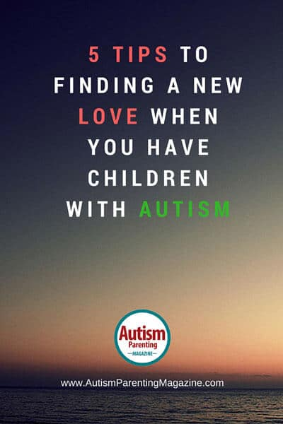 5 Tips to Finding a New Love When You Have Children with Autism