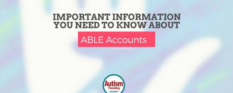 Important Information You Need to Know About ABLE Accounts