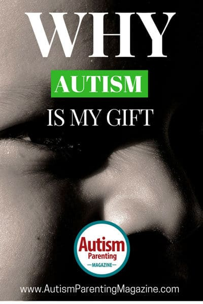 Why Autism is My Gift