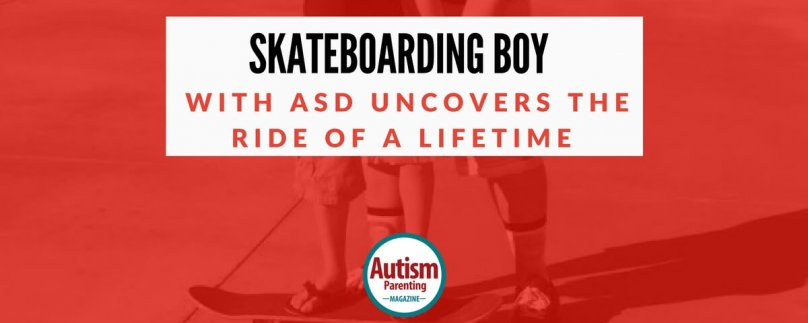 Skateboarding Boy with Autism Uncovers the Ride of a Lifetime