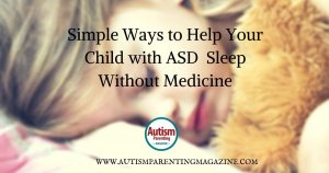 Simple Ways to Help Your Child with ASD Sleep Without Medicine