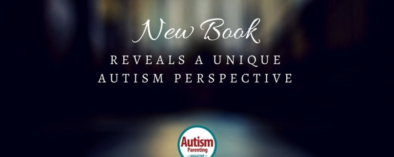 New Book Reveals a Unique Autism Perspective