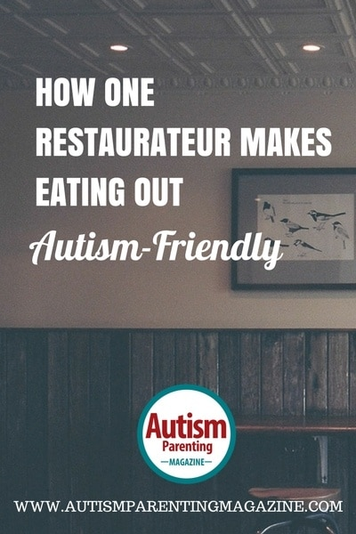 How One Restaurateur Makes Eating Out Autism-Friendly