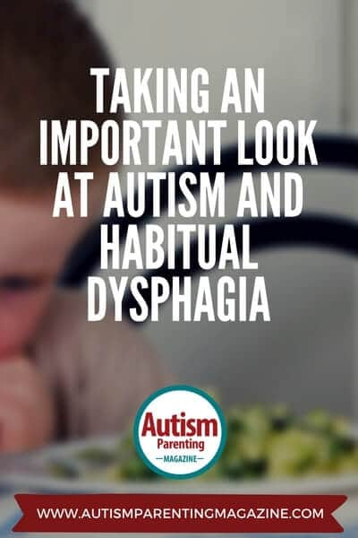 Taking an Important Look at ASD and Habitual Dysphagia