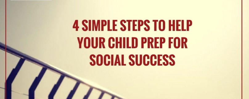 4 Simple Steps to Help Your Child PREP for Social Success