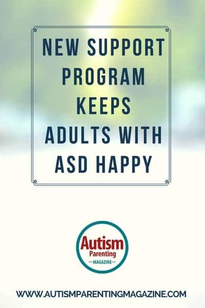 New Support Program Keeps Adults with ASD Happy https://www.autismparentingmagazine.com/new-support-program-adult-autism/