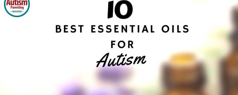 Best Essential Oils for Autism and ADHD – The Ultimate Guide