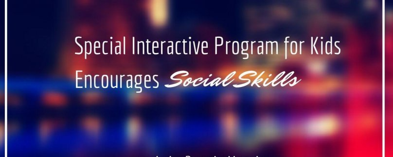 Special Interactive Program for Kids Encourages Social Skills