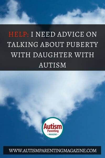 HELP: I Need Advice on Talking About Puberty with Daughter with Autism https://www.autismparentingmagazine.com/talking-about-puberty-with-asd-daughter/