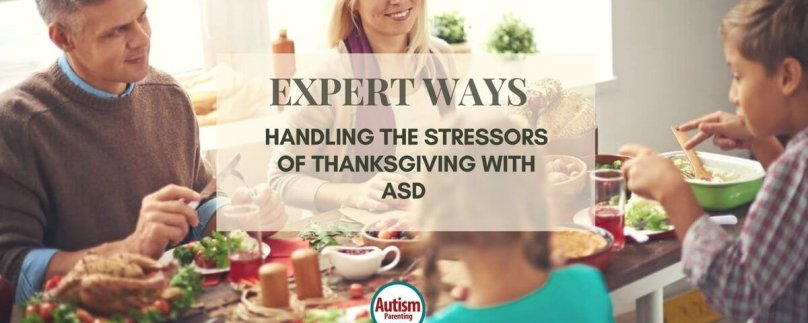 Expert Ways on Handling the Stressors of Thanksgiving with ASD
