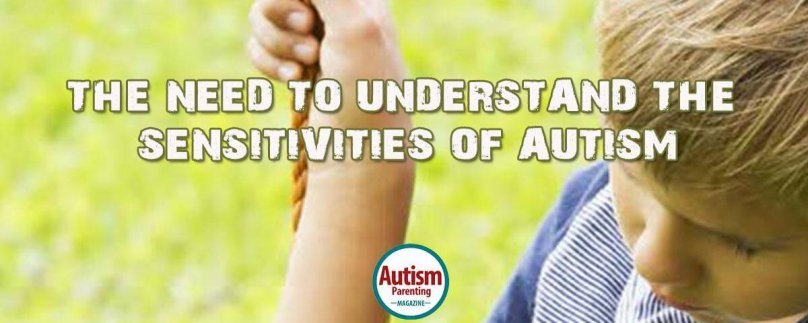 The Need to Understand the Sensitivities of Autism