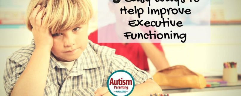 5 Easy Ways To Help Improve Executive Functioning