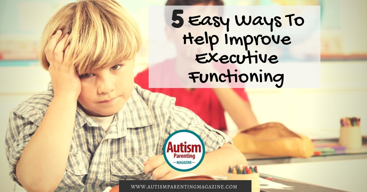 Easy Ways to Improve Executive Functioning
