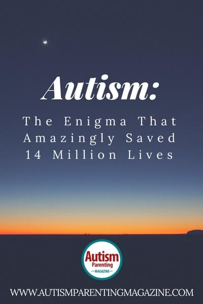 Autism: The Enigma That Amazingly Saved 14 Million Lives - https://www.autismparentingmagazine.com/autism-enigma-amazingly-saved-lives/