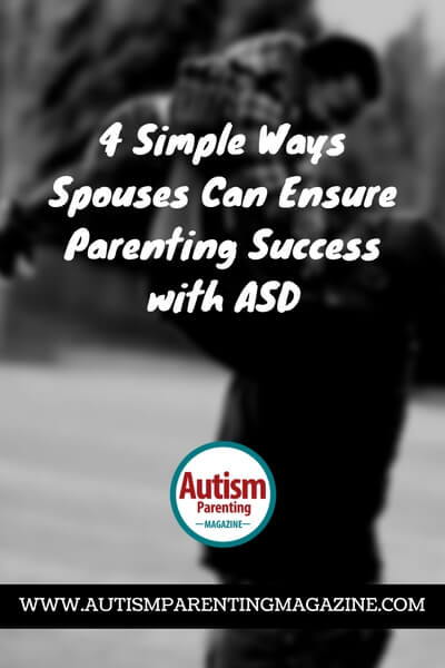 Simple Ways Spouses Can Ensure Parenting Success with Autism - https://www.autismparentingmagazine.com/ensure-autism-parenting-success/