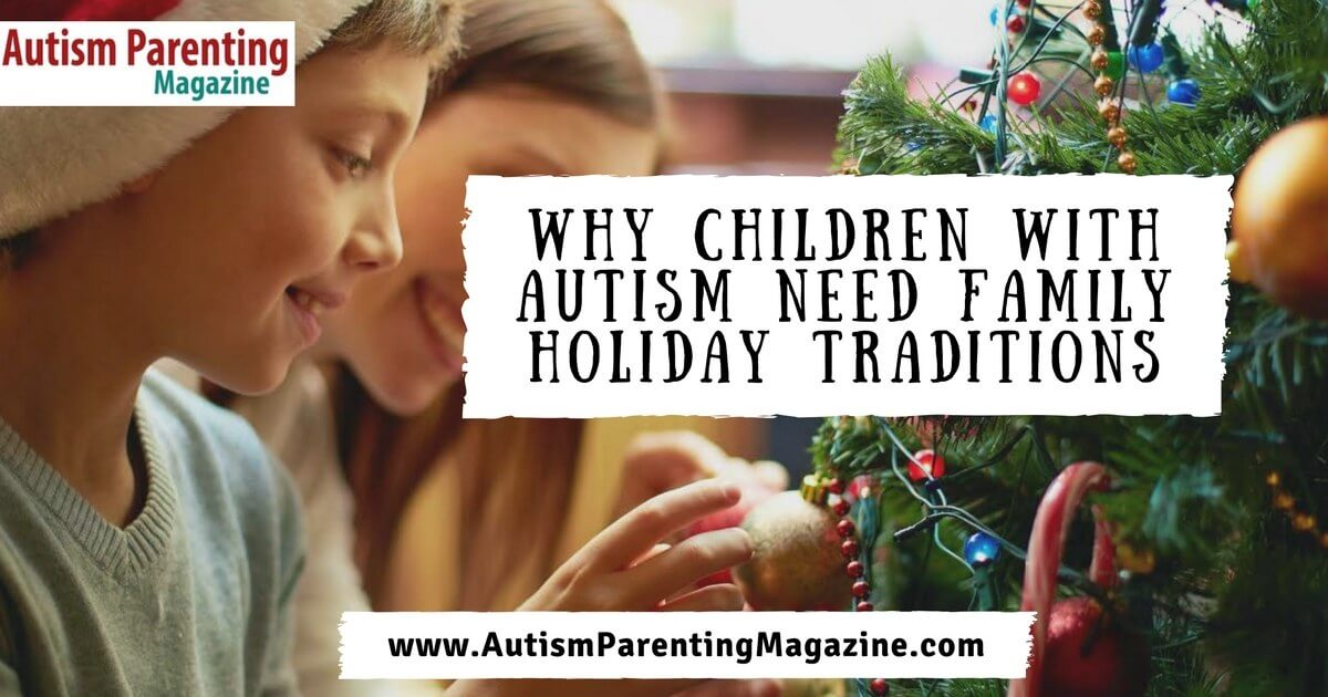 Why Children with Autism Need Family Holiday Traditions