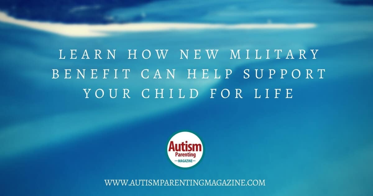 Learn How New Military Benefit Can Help Support Your Child for Life