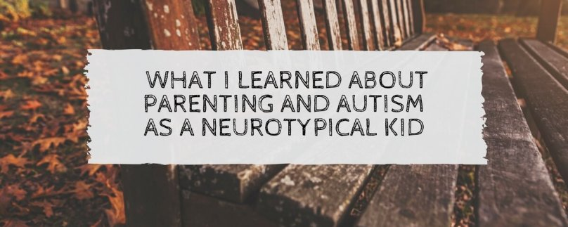 What I Learned About Parenting and Autism as a Neurotypical Kid