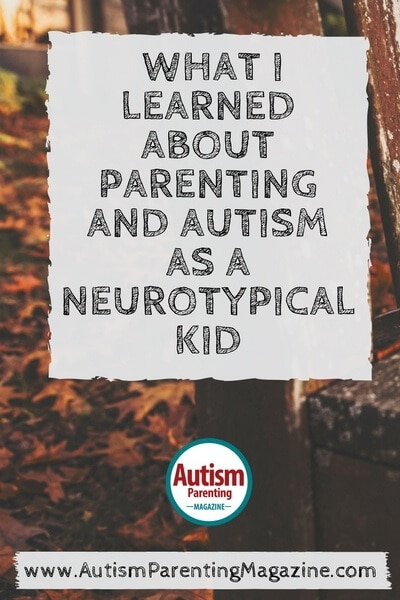 What I Learned About Parenting and ASD as a Neurotypical Kid - https://www.autismparentingmagazine.com/parenting-autism-neurotypical-kid/