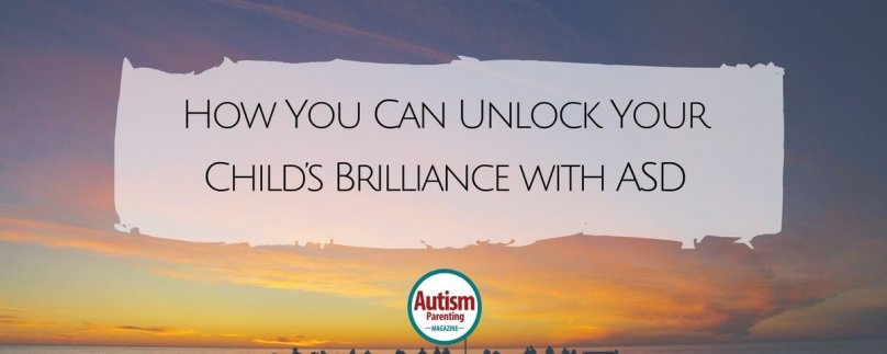 How You Can Unlock Your Child's Brilliance with ASD