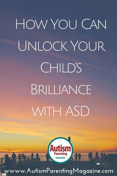 How You Can Unlock Your Child's Brilliance with Autism - https://www.autismparentingmagazine.com/unlock-autism-childs-brilliance/