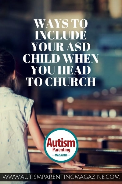 Ways to Include Your Child with Autism When You Head to Church http://www.autismparentingmagazine.com/including-asd-child-heading-to-church