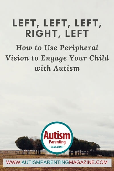 How to Use Peripheral Vision to Engage Your Child with ASD https://www.autismparentingmagazine.com/peripheral-vision-for-child-with-autism