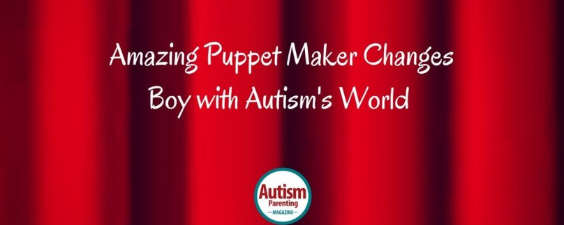 Amazing Puppet Maker Changes Boy with Autism's World