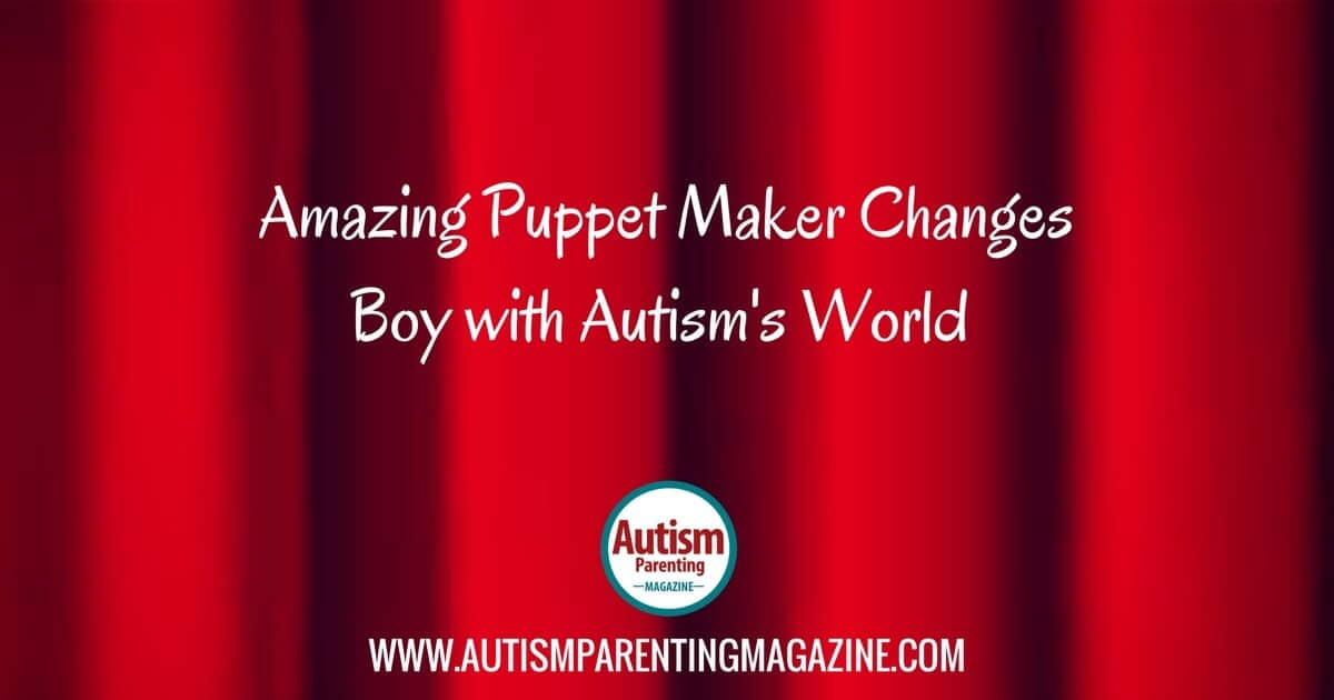 Amazing Puppet Maker Changes Boy with Autism's World https://www.autismparentingmagazine.com/puppet-maker-changes-boys-world