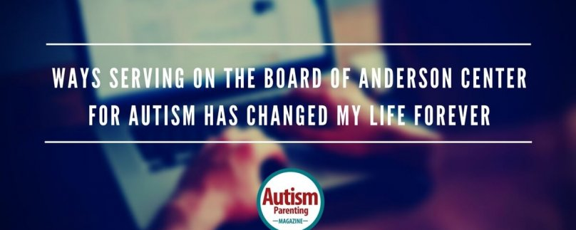 Ways Serving on the Board of Anderson Center for Autism Has Changed My Life Forever