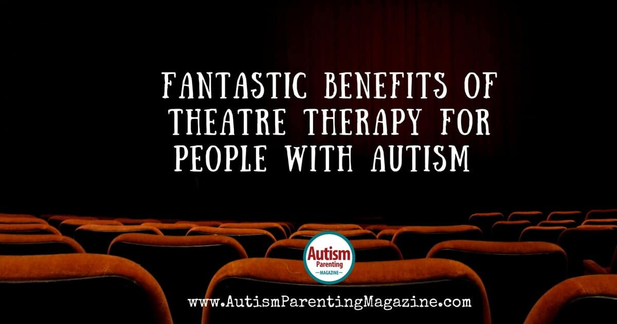 Fantastic Benefits of Theatre Therapy for People with Autism