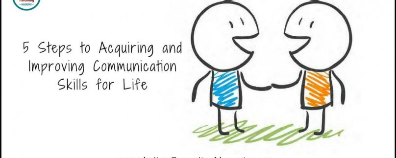 5 Steps to Acquiring and Improving Communication Skills for Life
