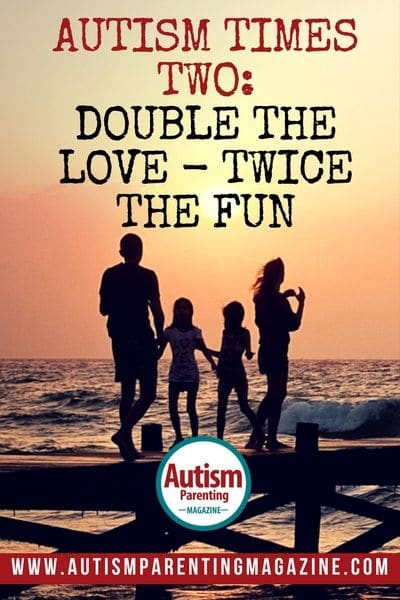 Autism Times Two: Double the Love - Twice the Fun https://www.autismparentingmagazine.com/autism-times-two-twice-the-fun