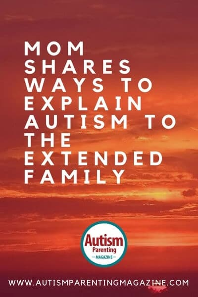 Mom Shares Ways to Explain Autism to the extended family https://www.autismparentingmagazine.com/ways-to-explain-autism-diagnosis
